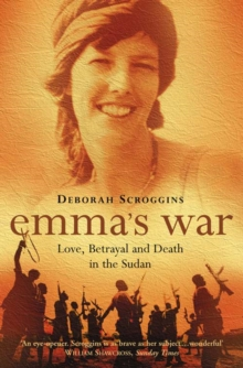 Emma's War : Love, Betrayal and Death in the Sudan, Paperback Book
