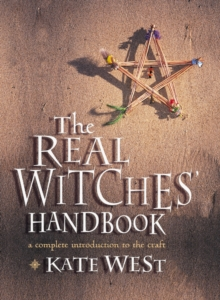 The Real Witches' Handbook : The Definitive Handbook of Advanced Magical Techniques, Paperback Book
