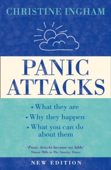 Panic Attacks : What They are, Why the Happen, and What You Can Do About Them [2016 Revised Edition], Paperback Book