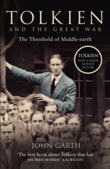 Tolkien and the Great War : The Threshold of Middle-Earth, Paperback Book