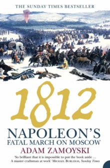 1812 : Napoleon'S Fatal March on Moscow, Paperback Book