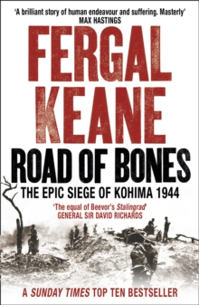 Road of Bones : The Epic Siege of Kohima 1944, Paperback Book