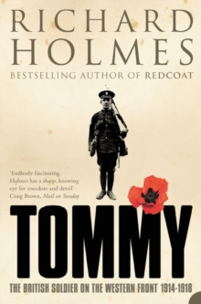 Tommy : The British Soldier on the Western Front, Paperback Book