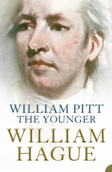 William Pitt the Younger : A Biography, Paperback Book