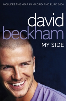 David Beckham: My Side, Paperback Book