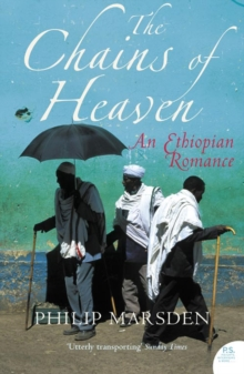 The Chains of Heaven : An Ethiopian Romance, Paperback Book
