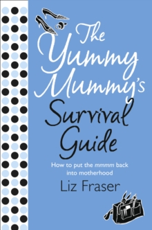 The Yummy Mummy's Survival Guide, Paperback Book