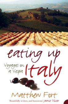 Eating Up Italy : Voyages on a Vespa, Paperback Book