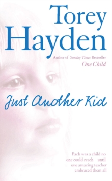 Just Another Kid : Each Was a Child No One Could Reach - Until One Amazing Teacher Embraced Them All, Paperback Book