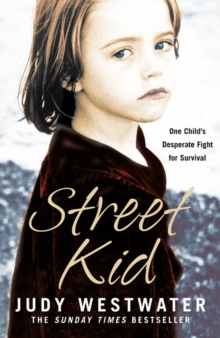 Street Kid : One Child's Desperate Fight for Survival, Paperback Book