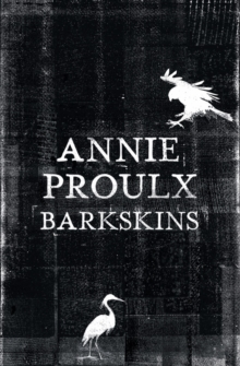 Barkskins : Longlisted for the Baileys Women's Prize for Fiction 2017, Hardback Book