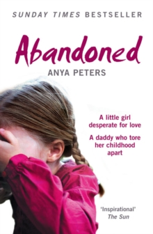 Abandoned : The True Story of a Little Girl Who Didn't Belong, Paperback Book