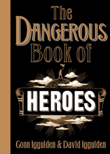 The Dangerous Book Of Heroes, Hardback Book