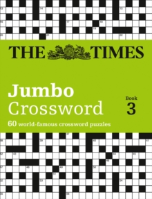 Times Jumbo Crossword Book 3 : 60 of the World's Biggest Puzzles from the Times 2, Paperback Book