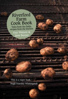 Riverford Farm Cook Book : Tales from the Fields, Recipes from the Kitchen, Paperback Book