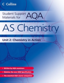 Student Support Materials for AQA : AS Chemistry Unit 2: Chemistry in Action, Paperback Book
