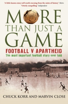 More Than Just a Game : Football v Apartheid, Paperback Book