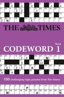 The Times Codeword : 150 Cracking Logic Puzzles, Paperback Book