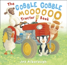 The Gobble Gobble Moooooo Tractor Book, Paperback Book