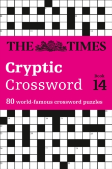 Times Cryptic Crossword Book 14 : 80 of the World's Most Famous Crossword Puzzles, Paperback Book