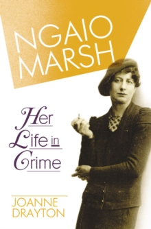 Ngaio Marsh : Her Life in Crime, Paperback Book