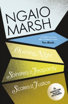 Opening Night / Spinsters in Jeopardy / Scales of Justice, Paperback Book