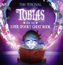 Tobias and the Super Spooky Ghost Book, Paperback Book