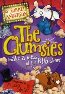 The Clumsies Make a Mess of the Big Show, Paperback Book