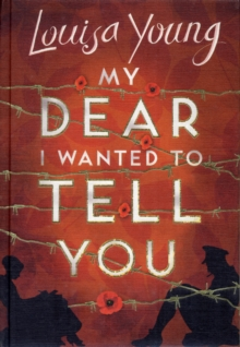 My Dear I Wanted to Tell You, Hardback Book