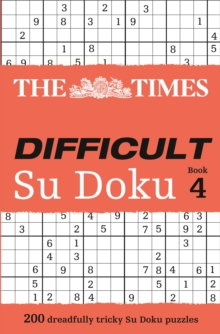 The Times Difficult Su Doku Book 4 : 200 Dreadfully Tricky Su Doku Puzzles, Paperback Book