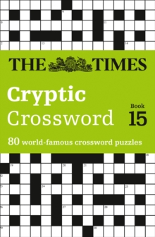 Times Cryptic Crossword Book 15 : 80 of the World's Most Famous Crossword Puzzles, Paperback Book