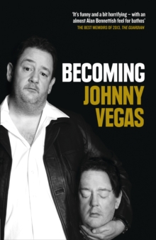 Becoming Johnny Vegas, Paperback Book
