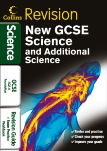 GCSE Science & Additional Science AQA A Foundation : Revision Guide and Exam Practice Workbook, Paperback Book