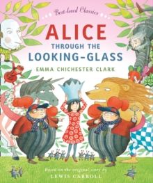 Alice Through the Looking Glass, Hardback Book