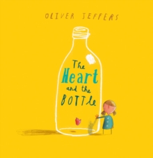 The Heart and the Bottle, Hardback Book
