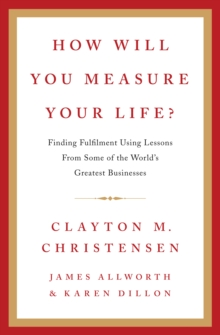 How Will You Measure Your Life?, Hardback Book