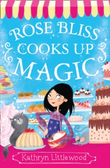 Rose Bliss Cooks up Magic, Paperback Book