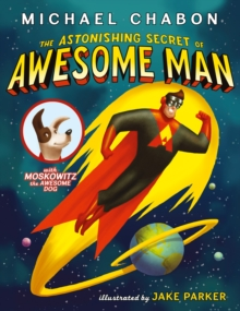 The Astonishing Secret of Awesome Man, Paperback Book