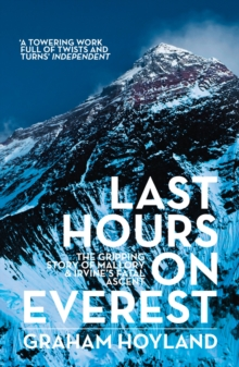 Last Hours on Everest : The Gripping Story of Mallory and Irvine's Fatal Ascent, Paperback Book