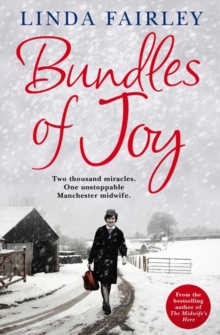 Bundles of Joy : Two Thousand Miracles. One Unstoppable Manchester Midwife, Paperback Book