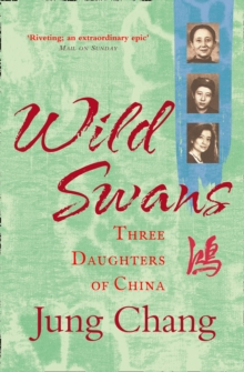 Wild Swans : Three Daughters of China, Paperback Book