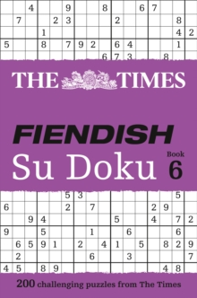 The Times Fiendish Su Doku Book 6 : 200 Challenging Su Doku Puzzles, Paperback Book