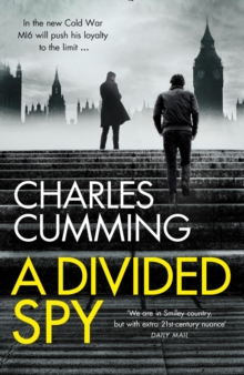 A Divided Spy : A Gripping Espionage Thriller from the Master of the Modern Spy Novel, Hardback Book