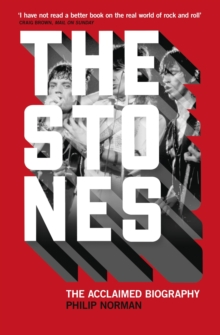 The Stones : The Acclaimed Biography, Paperback Book