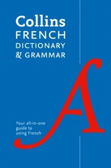 Collins French Dictionary and Grammar : 120,000 Translations Plus Grammar Tips, Paperback Book