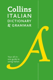 Collins Italian Dictionary and Grammar : 120,000 Translations Plus Grammar Tips, Paperback Book