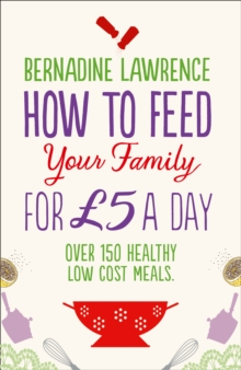 How to Feed Your Family for GBP5 a Day, Paperback Book