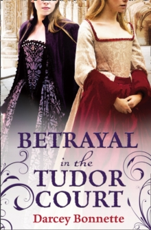 Betrayal in the Tudor Court, Paperback Book