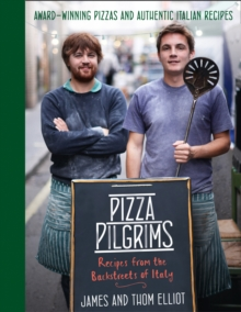 Pizza Pilgrims : Recipes from the Backstreets of Italy, Hardback Book