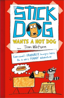 Stick Dog Wants a Hot Dog, Paperback Book